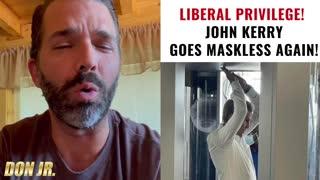 Liberal Privilege: John Kerry Caught Maskless AGAIN