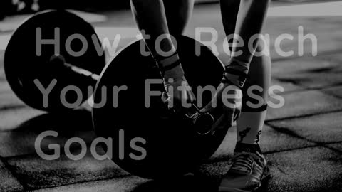 Peter Salzano - How to Reach Your Fitness Goals