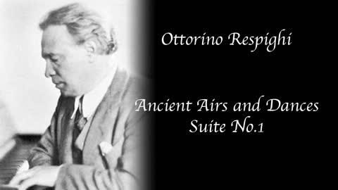 Ottorino Respighi - Ancient Airs and Dances, Suite No.1