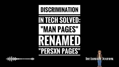 """Discrimination in Tech solved: """"man pages"""" renamed """"persxn pages"""""""