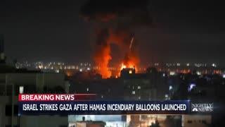 Israel Strikes Gaza After Hamas Launches Incendiary Balloons