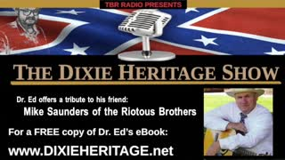 TBR'S DIXIE HERITAGE SHOW, June 25, 2021 - An update and a tribute