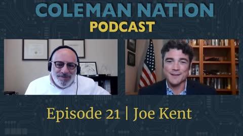 ColemanNation Podcast - Full Episode 21: Joe Kent   Meet Joe Kent
