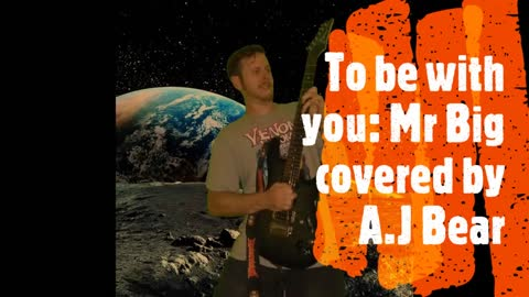 To be with you: Mr Big covered by A.J Bear (acoustic)