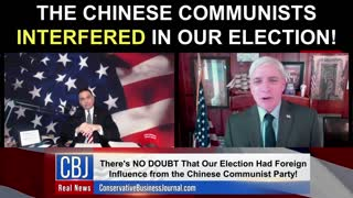 The Chinese Communists INTERFERED In Our Election!