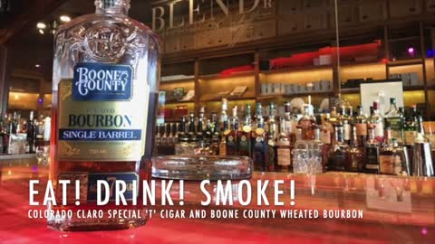"""Eat! Drink! Smoke! 133: Colorado Claro Special """"T"""" and Boone County 7yr Single Barrel Wheated"""
