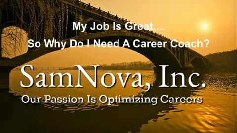 Optimize Your Career | My Job is Great...So, Why Do I Need A Career Coach?