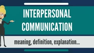 Oral Communication: What is interpersonal communication?
