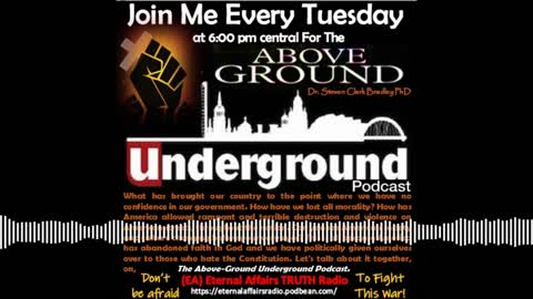 'Set Before America is Life & Prosperity or Death & Destruction' ~ The Above-Ground Underground Ep25
