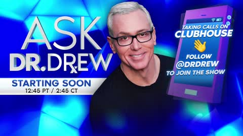 Dr. Drew Taking Calls LIVE – COVID-19, Vaccines, Relationships, Health, News & More