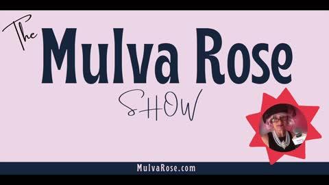 The Mulva Rose Show Lead In