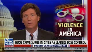 Tucker Carlson Discusses The Rise In Violent Crime In America