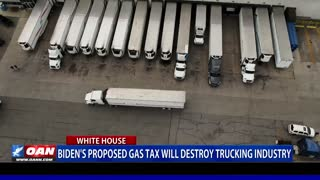 Biden's proposed gas tax will destroy trucking industry