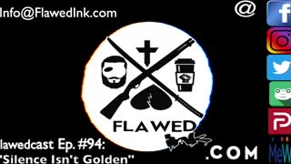 "Flawedcast Ep #94: ""Silence Isn't Golden"""