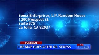 Real America - Dan #GETREAL 'The Mob Goes After Dr.Seuss'