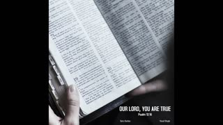 Our LORD, You Are True - Psalm 12:6 CEV
