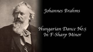 Brahms - Hungarian Dance No.5 In F-Sharp Minor