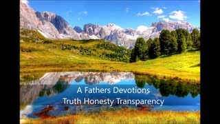 A Father's Devotions Truth Honesty Transparency