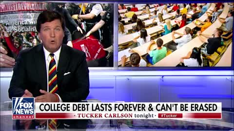 Tucker Carlson: Student Loan Debt Turning Young People To Socialism | The Washington Pundit