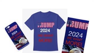 Trump 2024 We Want More !