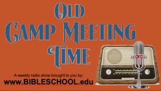 2021-29 - Old Camp Meeting Time