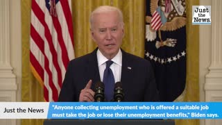 President Biden says people can't decline 'suitable' job offer and keep getting unemployment benefit