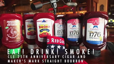 Eat! Drink! Smoke! Episode 129: CLE 25th Anniversary Cigar and Maker's Mark Straight Bourbon