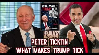 Peter Ticktin Exposes the Truth about What Really Makes Donald Trump Tick