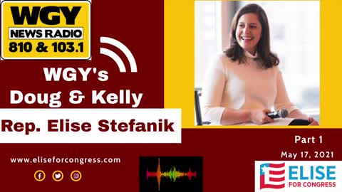 Elise Stefanik joins WGY's Doug & Kelly to discuss the future of the GOP. 05.17.21