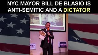 NYC Mayor Bill De Blasio is Anti-Semitic and a Dictator!