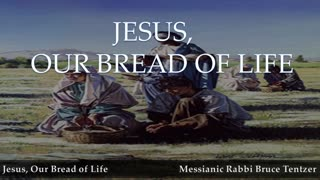 Jesus our bread of life