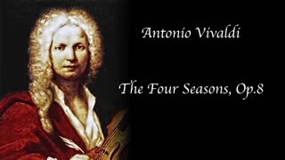 Vivaldi - The Four Seasons, Op. 8 (Complete)
