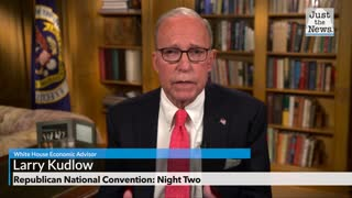 Republican National Convention, Larry Kudlow Full Remarks