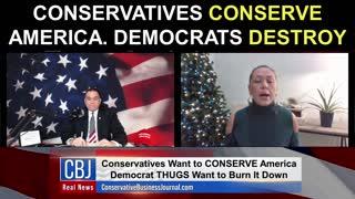 Conservatives CONSERVE America..Democrats DESTROY!