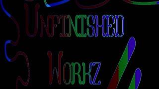 Progress - Unfinished Workz