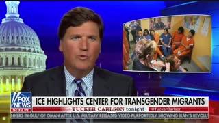 Tucker Carlson ICE bragging about program for transgender illegal aliens
