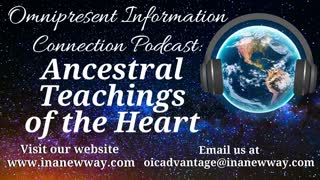 Episode 38- Ancestral Teachings of the Heart