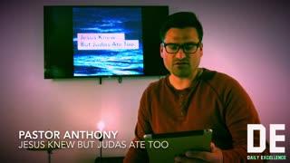Jesus Knew But Judas Ate Too, By Pastor Anthony