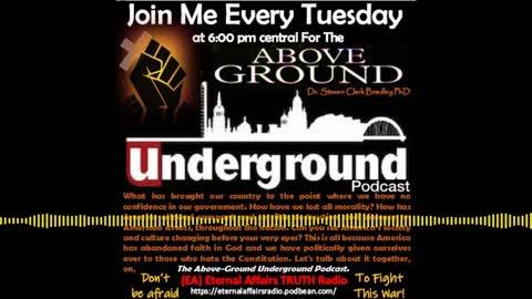 """Where Is Biden Taking America? ~ The Above-Ground """"Underground"""" Ep 12 w/ Dr Steven Clark Bradley"""