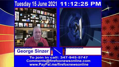 FIREFOXNEWS ONLINE™ June 15Th, 2021 Broadcast