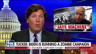 Tucker Carlson: Joe Biden is running a zombie campaign