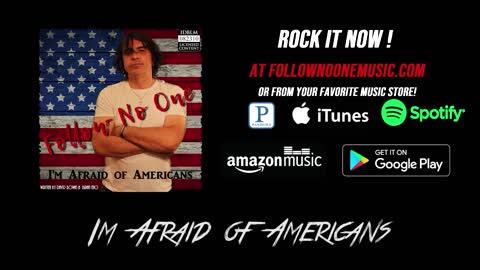 Follow No One - I'm Afraid of Americans