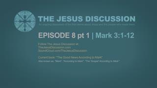 The Jesus Discussion   EP 8 PT 1   Mark