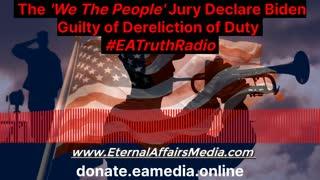 The 'We The People' Jury Declare Biden Guilty of Dereliction of Duty