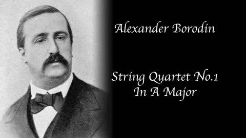 Alexander Borodin - String Quartet No. 1 in A Major