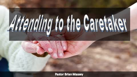 Attending to the caretaker