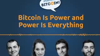 Bitcoin is Power - Power is Everything (SOB#456)