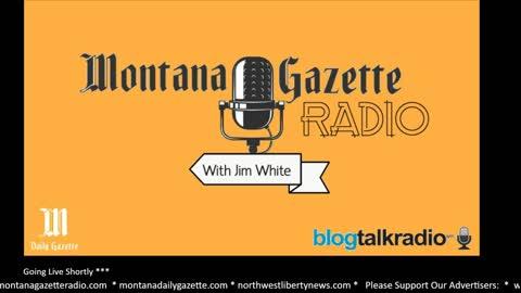 Montana Gazette Radio - Live 8.11.2021