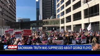 Bachmann: Truth was suppressed about George Floyd