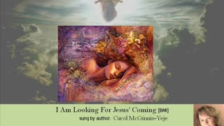 I AM LOOKING FOR JESUS COMING [BMI]